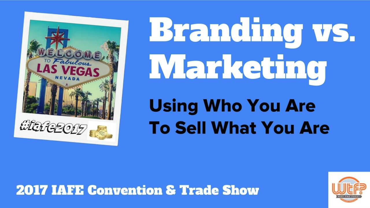IAFE Convention 2017 - Branding vs Marketing
